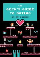 Cover art for The Geek's Guide to Dating