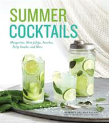 cover of Summer cocktails : margaritas, mint juleps, punches, party snacks, and more