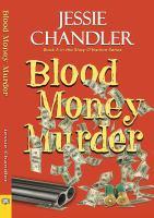 Blood Money Murder by Chandler, Jessie © 2016 (Added: 8/10/16)