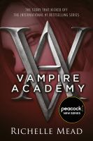Vampire Academy / by Richelle Mead.