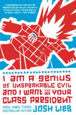 Cover image for I am a genius of unspeakable evil and I want to be your class president