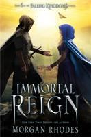 Immortal Reign by Rhodes, Morgan © 2018 (Added: 5/22/18)