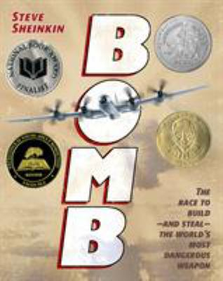 Cover image for Bomb : the race to build - and steal - the world's most dangerous weapon 
