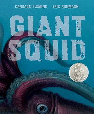 Giant Squid, by Candace Fleming and Eric Rohmann