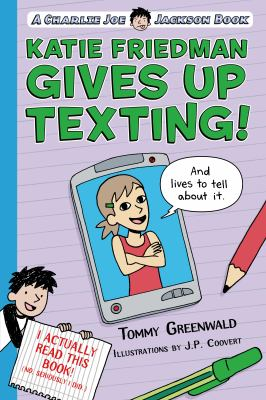 cover of Katie Friedman Gives Up Texting! (And lives to tell about it.)