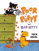 Poor+puppy+and+bad+kitty by Bruel, Nick © 2012 (Added: 1/23/18)