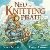 Ned+the+knitting+pirate by Murray, Diana © 2016 (Added: 9/12/16)