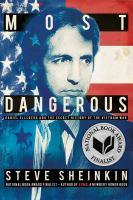 Most Dangerous : Daniel Ellsberg And The Secret History Of The Vietnam War by Sheinkin, Steve © 2015 (Added: 1/25/16)