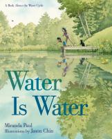 Water is water : a book about the water cycle