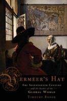 cover of Vermeer's Hat:  The Seventeenth Century and the Dawn of the Global World