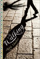 The Walking : A Novel by Khadivi, Laleh &copy; 2013 (Added: 5/7/13)