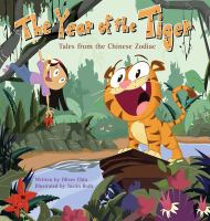 The+year+of+the+tiger++tales+from+the+chinese+zodiac by Chin, Oliver Clyde © 2010 (Added: 8/9/17)