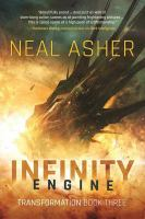 Infinity Engine by Asher, Neal L. © 2017 (Added: 9/18/17)