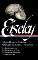Collected Essays On Evolution, Nature, And The Cosmos by Eiseley, Loren C. © 2016 (Added: 12/6/16)
