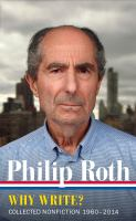 Why Write? : Collected Nonfiction, 1960-2013 by Roth, Philip © 2017 (Added: 9/14/17)