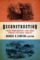 Reconstruction : Voices From America's First Great Struggle For Racial Equality by Simpson, Brooks D. © 2018 (Added: 4/23/18)