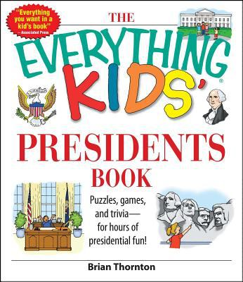 Details about The Everything Kids' Presidents Book