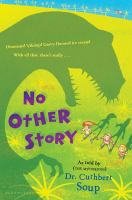 No+other+story by Soup, Cuthbert © 2012 (Added: 9/23/16)