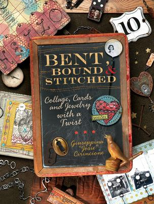 Details about Bent, bound & stitched : collage, cards, and jewelry with a twist
