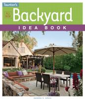 Taunton's All New Backyard Idea Book by Soria, Sandra S. © 2014 (Added: 8/13/15)