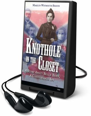 cover photo: Knothole in the Closet: A Story about Belle Boyd, a Confederate Spy