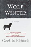 Wolf Winter : A Novel by Ekbèack, Cecilia © 2015 (Added: 3/3/15)