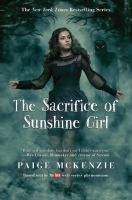 The Sacrifice Of Sunshine Girl by McKenzie, Paige © 2017 (Added: 10/11/17)