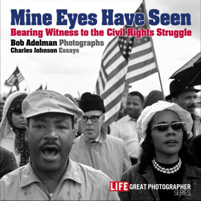 Details about Mine eyes have seen : bearing witness to the struggle for Civil Rights