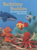 Bathtime Buddies : 20 Crocheted Animals From The Sea by Kreiner, Megan © 2014 (Added: 1/8/15)