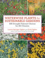 Waterwise plants for sustainable gardens : 200 drought-tolerant choices for all climates