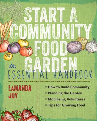 cover of Start a community food garden : the essential handbook