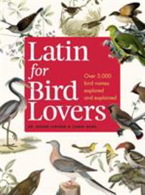 cover of Latin for bird lovers : over 3,000 bird names explored and explained