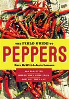 The Field Guide To Peppers by DeWitt, Dave © 2016 (Added: 5/9/16)