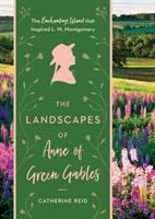 The Landscapes Of Anne Of Green Gables : The Enchanting Island That Inspired L. M. Montgomery by Reid, Catherine © 2018 (Added: 6/7/18)