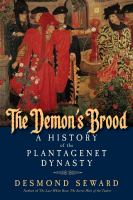 The Demon's Brood : A History Of The Plantagenet Dynasty by Seward, Desmond © 2014 (Added: 5/11/15)
