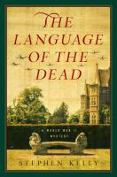 The Language Of The Dead : A World War Ii Mystery by Kelly, Stephen © 2015 (Added: 7/17/15)
