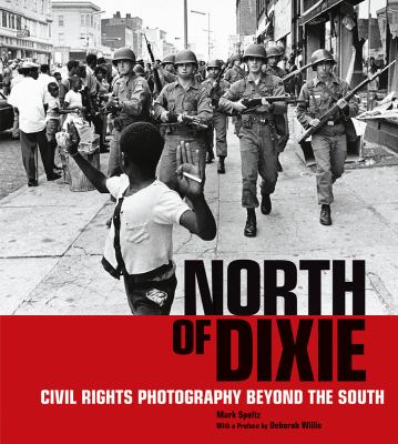 North of Dixie : civil rights photography beyond the South cover image