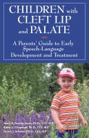 Children With Cleft Lip And Palate : A Parents' Guide To Early Speech-language Development And Treatment by Hardin-Jones, Mary A. © 2015 (Added: 10/6/16)
