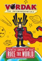 How+to+grow+up+and+rule+the+world by Seegert, Scott © 2010 (Added: 9/22/16)