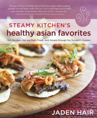 Cover image for The steamy kitchen's healthy Asian favorites
