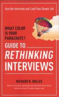 cover of What Color is Your Parachute? Guide to Rethinking Interviews: Ace the Interview and Land Your Dream Job