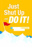 Just Shut Up And Do It! : 7 Steps To Conquer Your Goals by Tracy, Brian © 2016 (Added: 8/24/16)