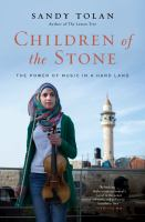 Children Of The Stone : The Power Of Music In A Hard Land by Tolan, Sandy © 2015 (Added: 4/20/16)