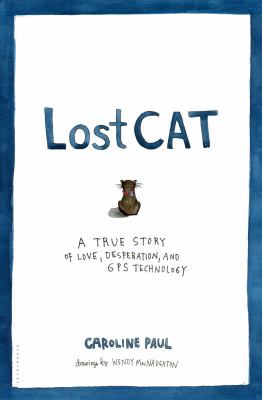 Details about Lost cat : a true story of love, desperation, and GPS technology