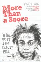 More Than A Score : The New Uprising Against High-stakes Testing by Hagopian, Jesse, editor © 2014 (Added: 3/18/15)