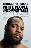 Things That Make White People Uncomfortable by Bennett, Michael © 2018 (Added: 4/12/18)