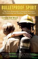 Bulletproof Spirit : The First Responder's Essential Resource For Protecting And Healing Mind And Heart by Willis, Dan © 2014 (Added: 1/9/15)