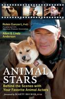 Animal Stars : Behind The Scenes With Your Favorite Animal Actors by Ganzert, Robin © 2014 (Added: 2/19/15)