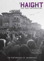 The Haight : Love, Rock, And Revolution : The Photography Of Jim Marshall by Marshall, Jim © 2014 (Added: 2/26/15)