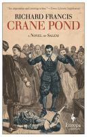 Crane Pond : A Novel Of Salem by Francis, Richard © 2016 (Added: 10/6/16)